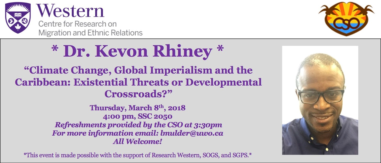 "Thurs Mar. 8, 4pm Dr. Kevon Rhiney, ""Climate Change, Global Imperialism and the Caribbean: Existential Threats or Developmental Crossroads?"" SSC 2050"